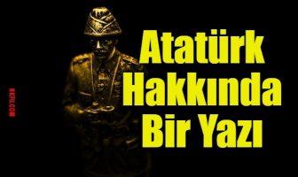Atatürk Hakkında Bir Yazı