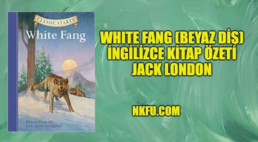 White Fang - Jack London İngilizce Kitap Özeti