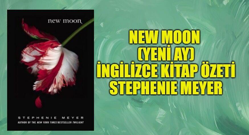 New Moon (Yeni Ay) İngilizce Kitap Özeti
