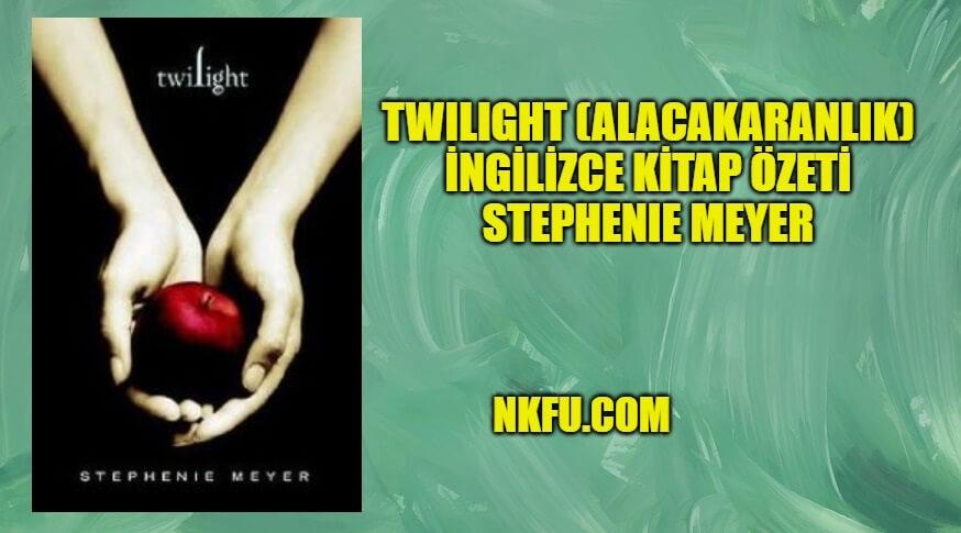 Twilight (Alacakaranlık) İngilizce Kitap Özeti