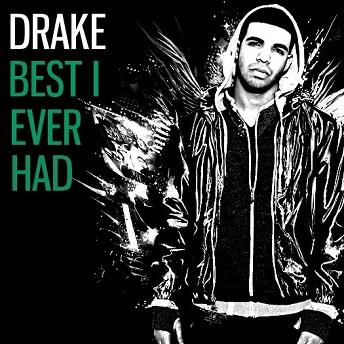 Drake - Best I Ever Had