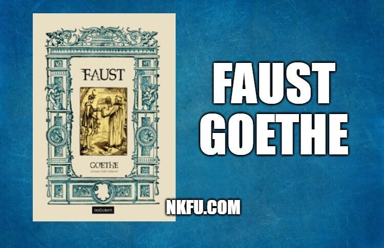 Faust Kitap Özeti - Johann Wolfgang Goethe