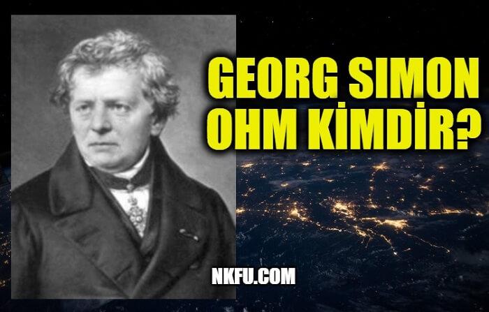 Georg Simon Ohm Kimdir?