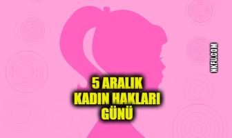 Kadın Hakları Günü (5 Aralık)