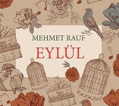 Mehmet Rauf - Eylül Özeti