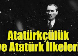 Atatürkçülük ve Atatürk İlkeleri