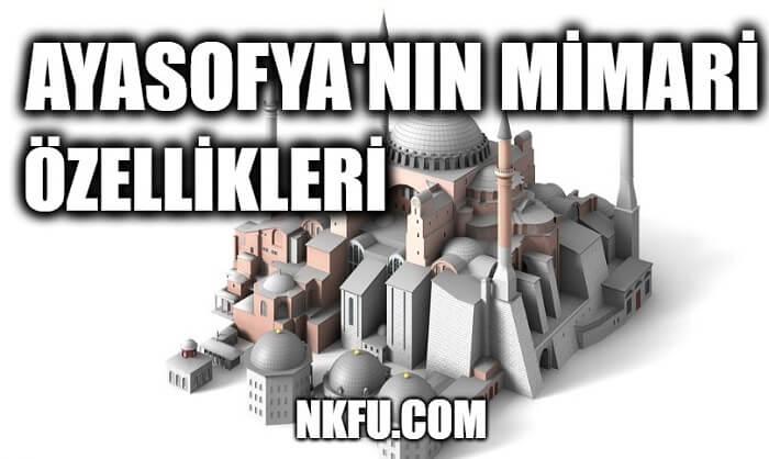 Ayasofya'nın Mimari Özellikleri