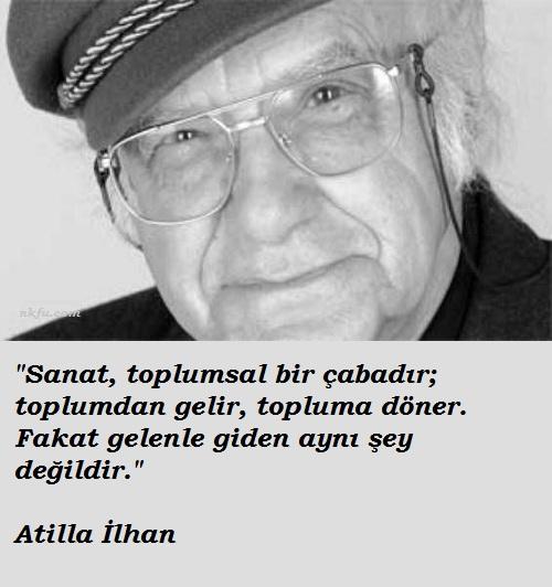 Atilla ilhan a ait sözler atilla ilhan resimleri söylediği
