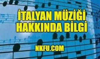 İtalyan Müziği Hakkında Bilgi