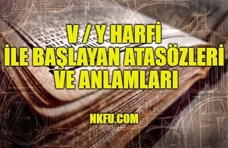 V / Y Harfi İle Başlayan Atasözleri ve Anlamları