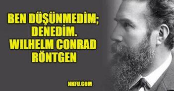 Wilhelm Conrad Röntgen'in Bilime Dair Ünlü Sözleri Alıntıları