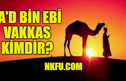 Sa'd bin Ebi Vakkas Kimdir?