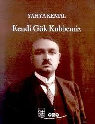 Kendi Gök Kubbemiz (Yahya Kemal BEYATLI) Uzun Özeti