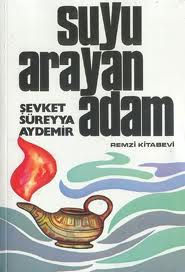 Suyu Arayan Adam (Şevket Süreyya Aydemir) Uzun Özeti