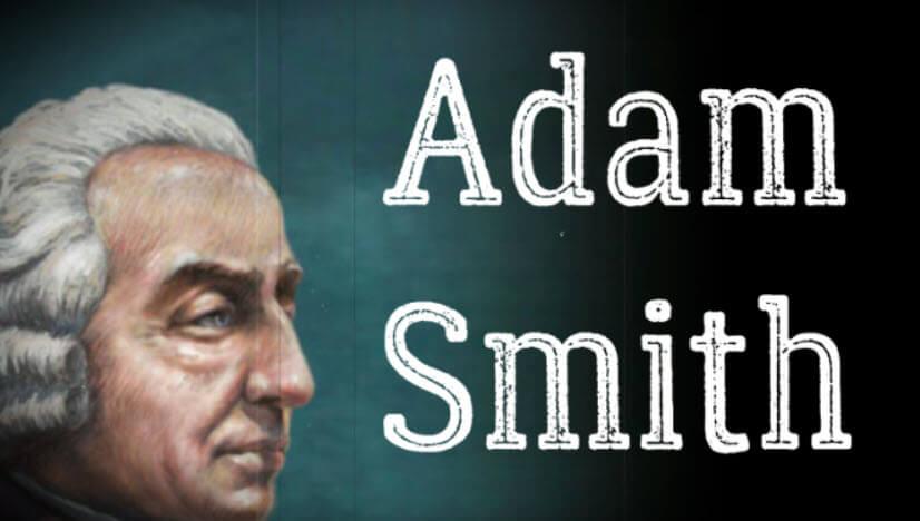 Adam Smith Kimdir? İktisat Biliminin Babasının Hayatı ve Çalışmaları