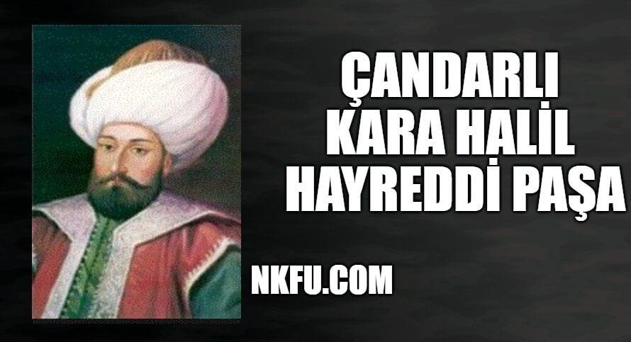 Çandarlı Kara Halil Hayreddin Paşa