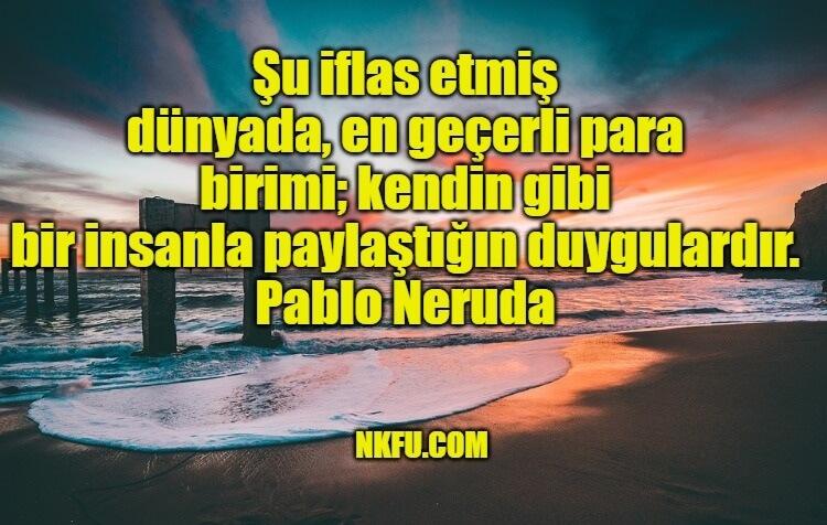 Pablo Neruda Sözleri