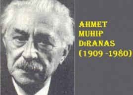 Ahmet Muhip Dıranas Kimdir? Ünlü Şair Yazarın Hayatı Eserleri Biyografisi