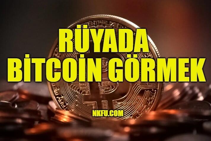 Rüyada Bitcoin Görmek