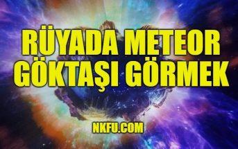 rüyada meteor