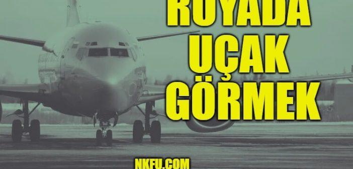 Rüyada Uçak Görmek Ne Anlama Gelir? Uçağa Binmek, Uçak Kazası Nedir?