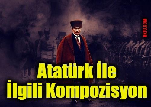 Atatürk İle İlgili Kompozisyon