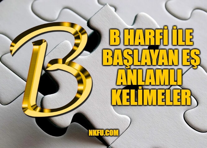B Harfi İle Başlayan Eş Anlamlı Kelimeler