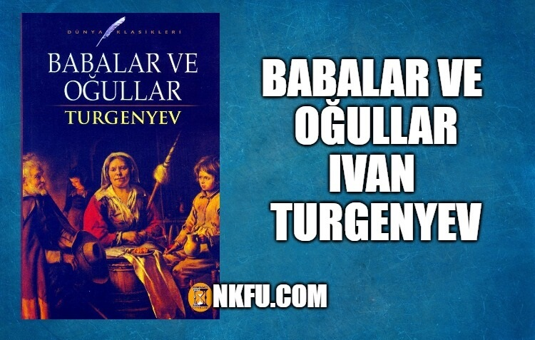 Babalar ve Oğullar Kitap Özeti – Ivan Turgenyev