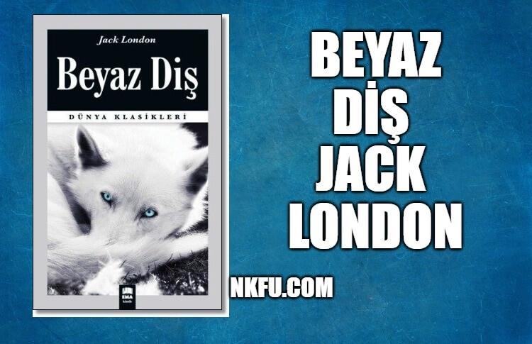 Beyaz Diş Kitap Özeti – Jack London