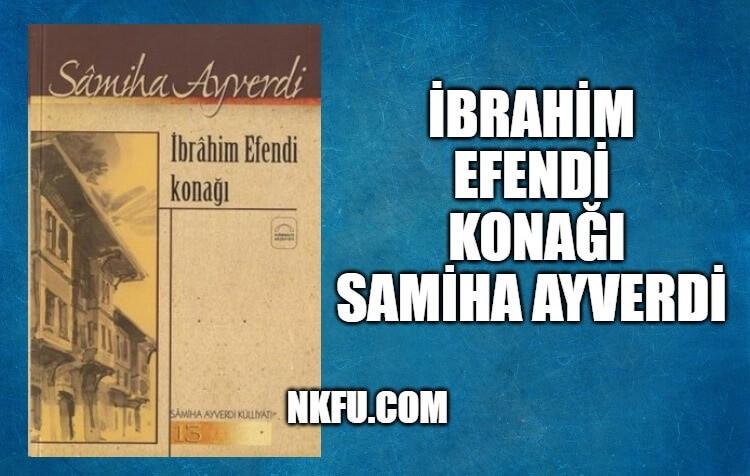 İbrahim Efendi Konağı Kitap Özeti – Samiha Ayverdi