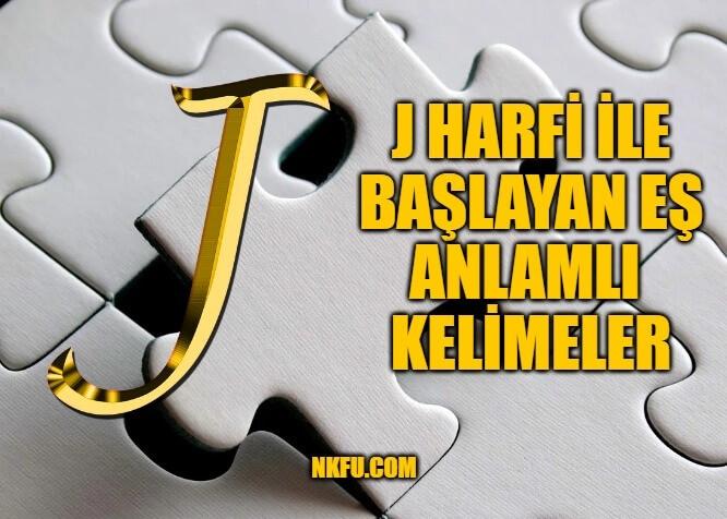 J Harfi İle Başlayan Eş Anlamlı Kelimeler