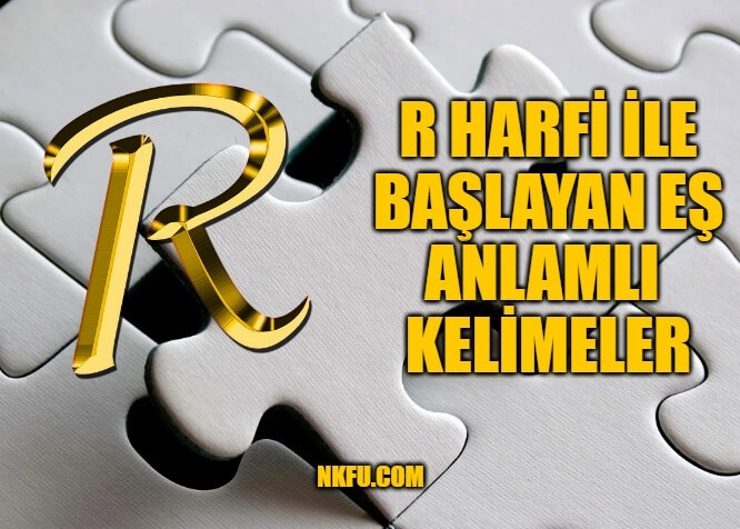 R Harfi İle Başlayan Eş Anlamlı Kelimeler