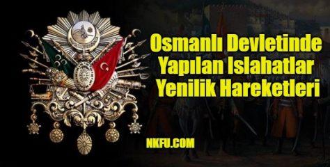Osmanlı Devletinde Yapılan Islahatlar Yenilik Hareketleri Özellik ve Sonuçları