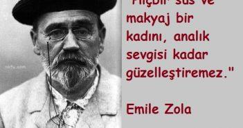 Emile Zola Sözleri – Büyük Fransız Yazarın Sözlerinden Seçmeler