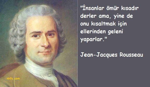 Fransız Devriminin Fikri Önderlerinden Jean-Jacques Rousseau Sözleri