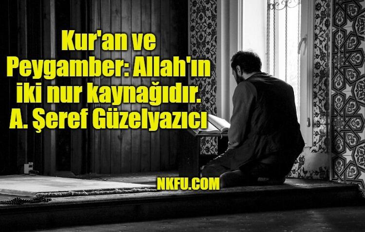 Kur'an-ı Kerim Hakkında Güzel Sözler