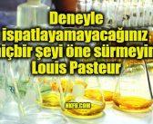 Ünlü Mikrobiyolog Louis Pasteur'ün Anlamlı Özlü Resimli Güzel Sözleri