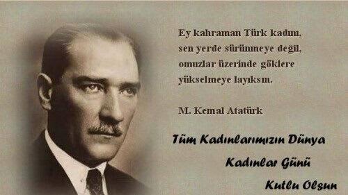 Atatürk'ün Kadınlar İçin Söylediği Söz