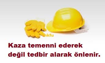 İş Güvenliği Sloganları