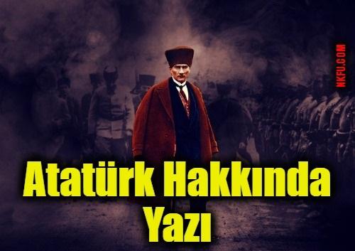 Atatürk Hakkında Yazı