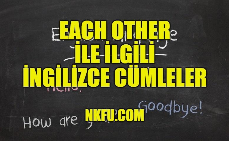 Each Other İle İlgili İngilizce Cümleler