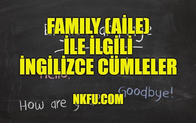 Family (Aile) İle İlgili İngilizce Cümleler