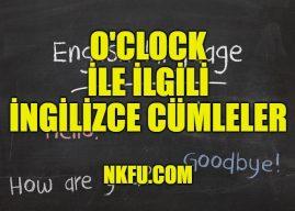 O'clock İle İlgili İngilizce Cümleler – O'clock Cümle İçinde Kullanımı