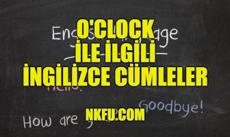 O'clock İle İlgili İngilizce Cümleler