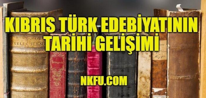 Kıbrıs Türk Edebiyatının Tarihi Gelişimi