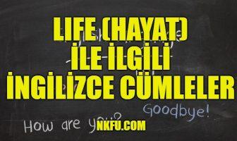 Life (Hayat) İle İlgili İngilizce Cümleler