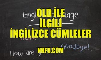 Old İle İlgili İngilizce Cümleler