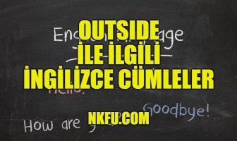 Outside İle İlgili İngilizce Cümleler