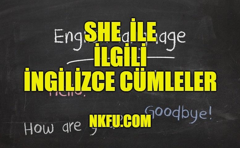 She İle İlgili İngilizce Cümleler