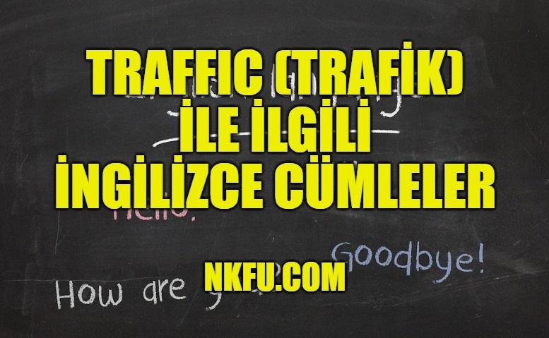 Traffic (Trafik) İle İlgili İngilizce Cümleler